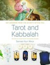 Tarot and Kabbalah: The Path of Initiation in the Sacred Arcana: The Most Comprehensive and Authoritative Guide to the Esoteric Sciences Within All Re