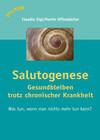 Salutogenese - Gesundbleiben trotz chronischer Krankheit