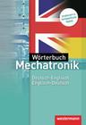 Wörterbuch Mechatronik. Deutsch-Englisch / Englisch-Deutsch
