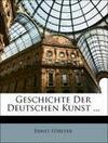 Geschichte Der Deutschen Kunst ... Erster Theil