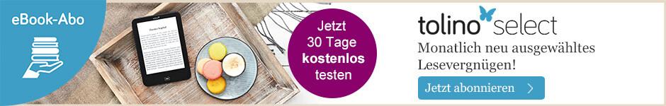 Das neue eBook-Abonnement tolino select - jetzt 30 Tage kostenlos testen!