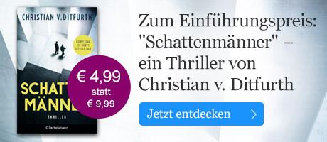 Zum Einführungspreis: Schattenmänner von Christian v. Ditfurth bei eBook.de
