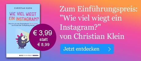 Zum Einführungspreis: Wie viel wiegt ein Instagram? von Christian Klein bei eBook.de