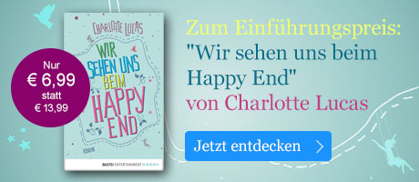 Zum Einführungspreis sichern: Wir sehen uns beim Happy End von Charlotte Lucas