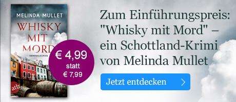 Zum Einführungspreis: Whisky mit Mord von Melinda Mullet bei eBook.de