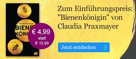 Zum Einführungspreis: Bienenkönigin von Claudia Praxmayer bei eBook.de