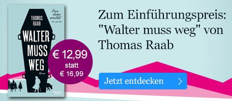 Zum Einführungspreis: Walter muss weg von Thomas Raab bei Book.de