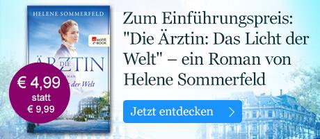 Zum Einführungspreis: Die Ärztin: Das Licht der Welt von Helene Sommerfeld