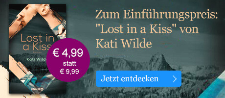 Zum Einführungspreis: Lost in a Kiss von Kati Wilde bei eBook.de