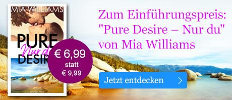 Zum Einführungspreis: Pure Desire - Nur du von Mia Williams bei eBook.de