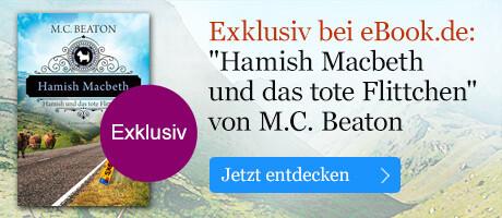 Exklusiv bei eBook.de: M. C. Beaton, Hamish Macbeth und das tote Flittchen