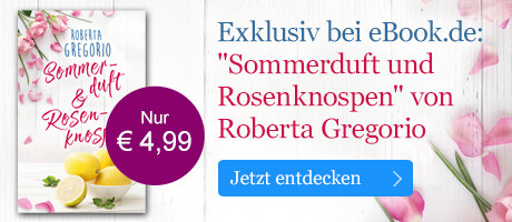 Roberta Gregorio: Sommerduft und Rosenknospen