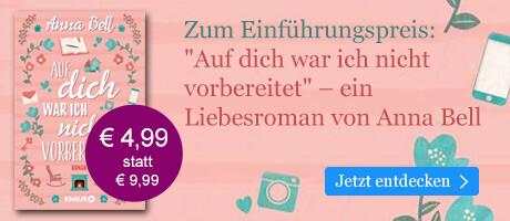 Zum Einführungspreis: Auf dich war ich nicht vorbereitet von Anna Bell bei eBook.de