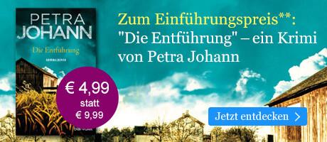 Zum Einführungspreis: Die Entführung von Petra Johann bei eBook.de