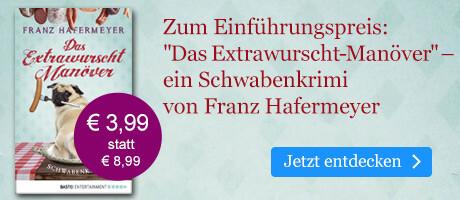 Zum Einführungspreis: Franz Hafermeyer Das Extrawurscht-Manöver bei eBook.de