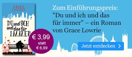 Zum Einführungspreis: Du und ich und das für immer Das namenlose Mädchen von Grace Lowrie bei eBook.de