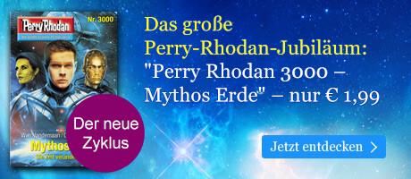 Das große Perry Rhodan-Jubiläum: NEU Perry Rhodan 3000 - Mythos Erde  bei eBook.de