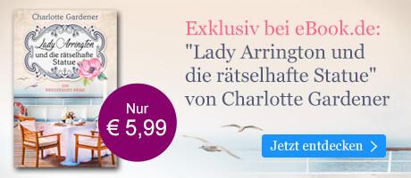 Exklusiv bei eBook.de: Lady Arrington und die rätselhafte Statue von Charlotte Gardener