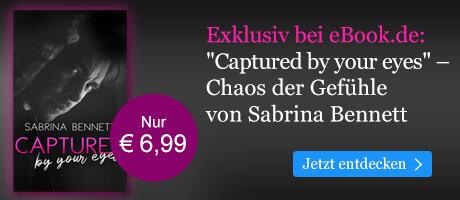 Exklusiv bei eBook.de: Captured by your eyes von Sabrina Bennett