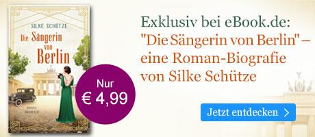 Exklusiv bei eBook.de:  Die Sängerin von Berlin von Silke Schütze
