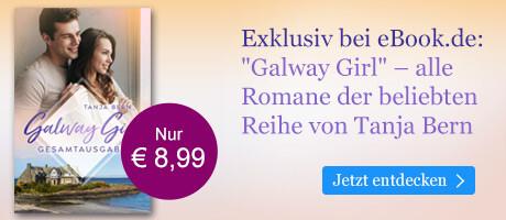 Exklusiv bei eBook.de: Galway Girl - alle Romane der Reihe von Tanja Bern