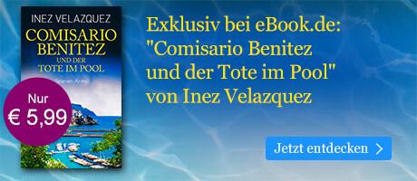 Exklusiv bei eBook.de: Comisario Benitez und der Tote im Pool von Inez Velazquez