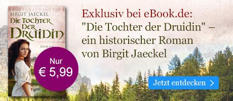 Exklusiv bei eBook.de: Die Tochter der Druidin von Birgit Jaeckel
