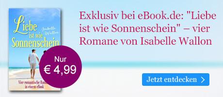 Exklusiv bei eBook.de: Liebe ist wie Sonnenschein - vier romantische Romane