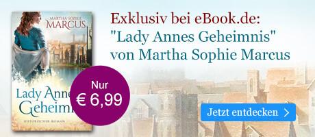 Exklusiv bei eBook.de: Lady Annes Geheimnis von Martha Sophie Marcus