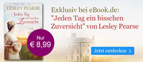 Exklusiv bei eBook.de: Jeden Tag ein bisschen Zuversicht von Lesley Pearse