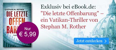 Exklusiv bei eBook.de: Die letzte Offenbarung von Stephan M. Rother