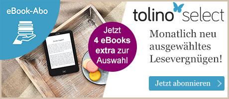 Das neue eBook-Abonnement tolino select 30 Tage kostenlos testen - jetzt mit 4 Titeln extra!