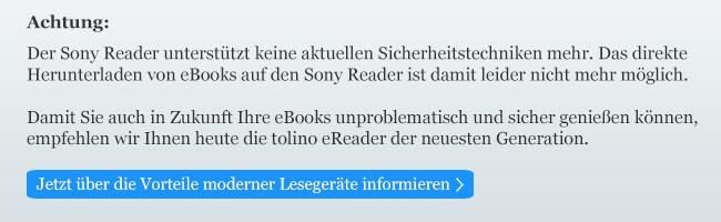 Achtung: Der Sony Reader unterstützt keine aktuellen Sicherheitstechniken mehr.