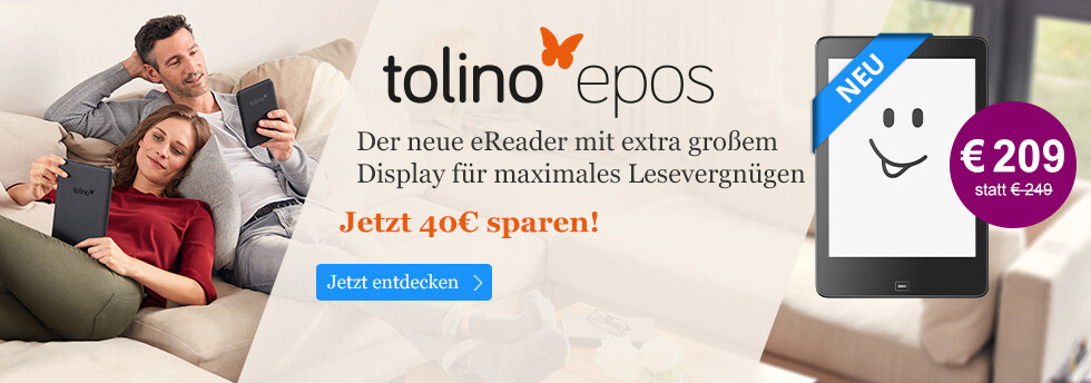 Jetzt 40 EUR sparen: Der tolino epos bei eBook.de für 209 EUR