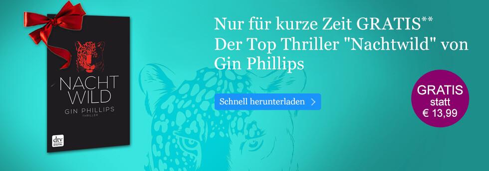 Für kurze Zeit gratis: NACHTWILD - der Thriller von Gin Phillips