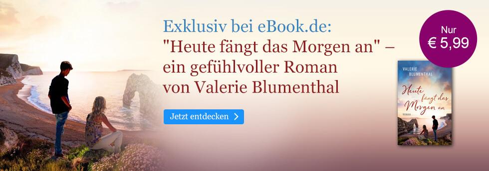 Exklusiv bei eBook.de: Heute fängt das Morgen an von Valerie Blumenthal