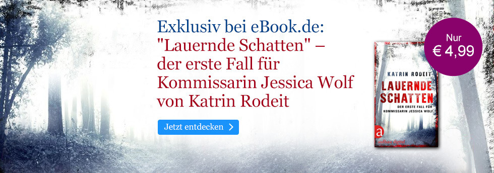 Exklusiv bei eBook.de: Lauernde Schatten von Katrin Rodeit