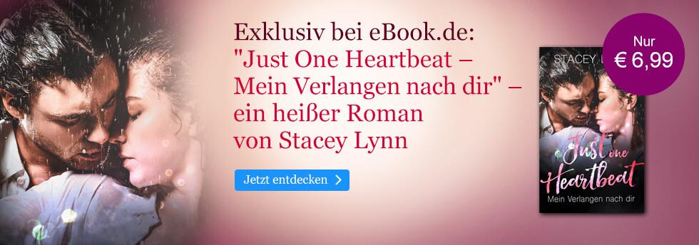 Exklusiv bei eBook.de: Just One Heartbeat - Mein Verlangen nach dir von Stacey Lynn
