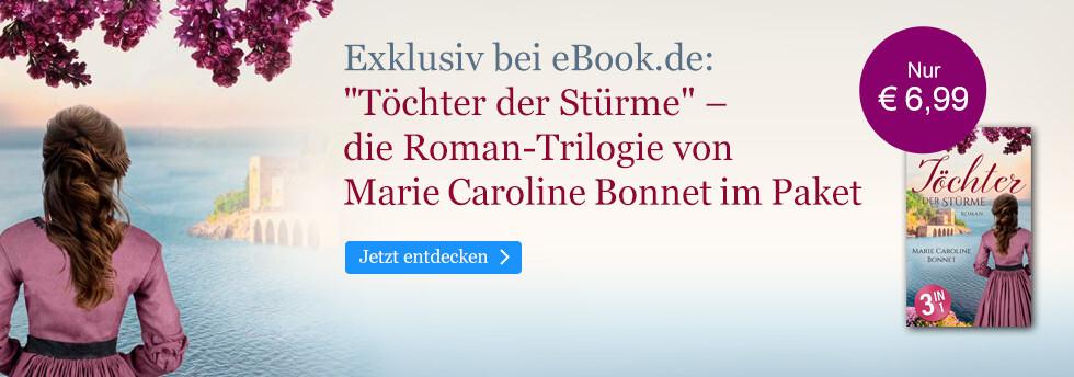 Exklusiv bei eBook.de: Töchter der Stürme von Marie Caroline Bonnet