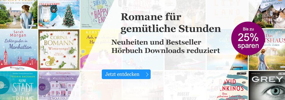 Romane für gemütliche Stunden: Neuheiten und Bestseller Hörbuch Downloads reduziert