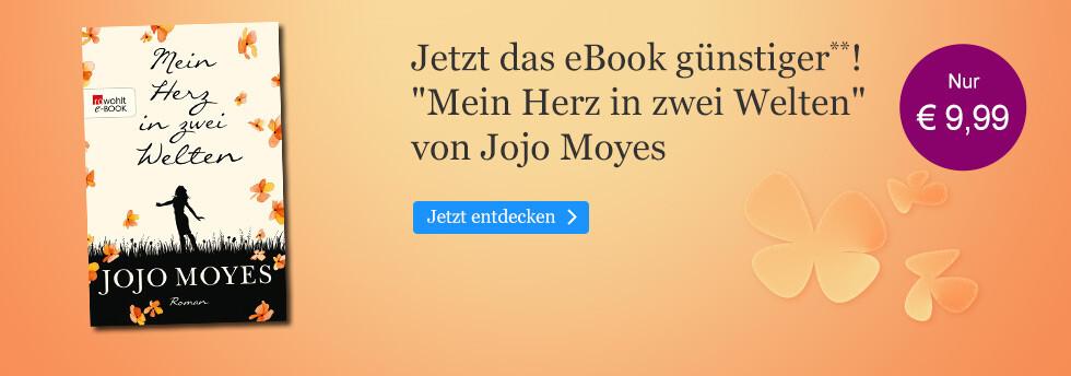 Jetzt zum günstigen Taschenbuchpreis: Jojo Moyes, Mein Herz in zwei Welten bei eBook.de