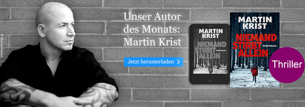 Unser Autor des Monats: Martin Krist