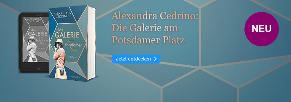 Die Galerie am Potsdamer Platz - ein Berlin-Roman von Alexandra Cedrino bei eBook.de