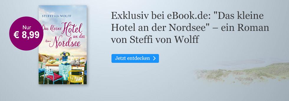 Exklusiv bei eBook.de: Das kleine Hotel an der Nordsee von Steffi von Wolff