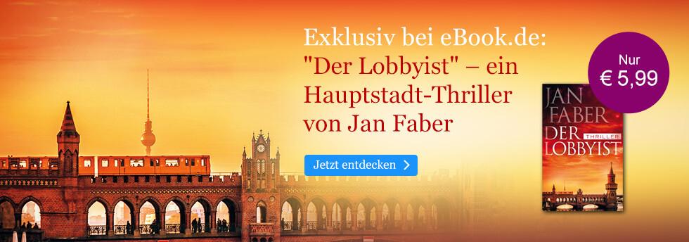 Exklusiv bei eBook.de: Der Lobbyist von Jan Faber