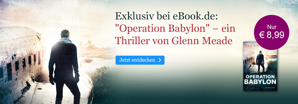 Exklusiv bei eBook.de: Operation Babylon von Glenn Meade