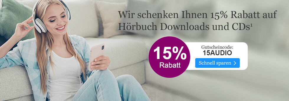 15% Rabatt auf alle Hörbücher mir Ihrem Gutschein 15AUDIO bei eBook.de