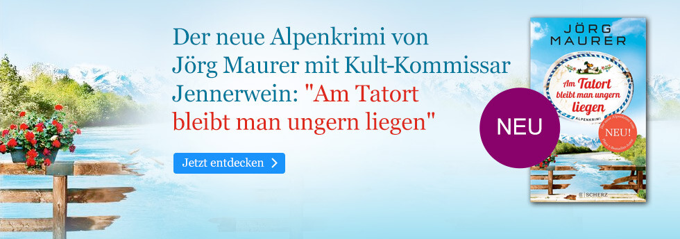 Der neue Jennerwein-Krimi von Jörg Maurer: Am Tatort bleibt man ungern liegen bei eBook.de