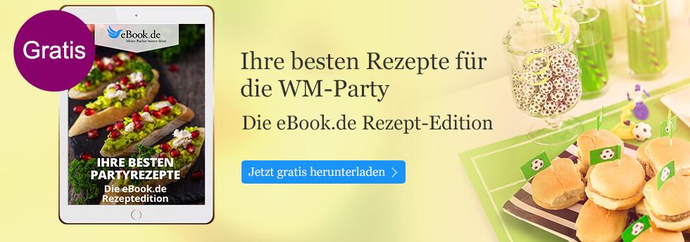 Ihre besten Partyrezepte - in der gratis eBook.de Rezepteditio. Jetzt herunterladen!