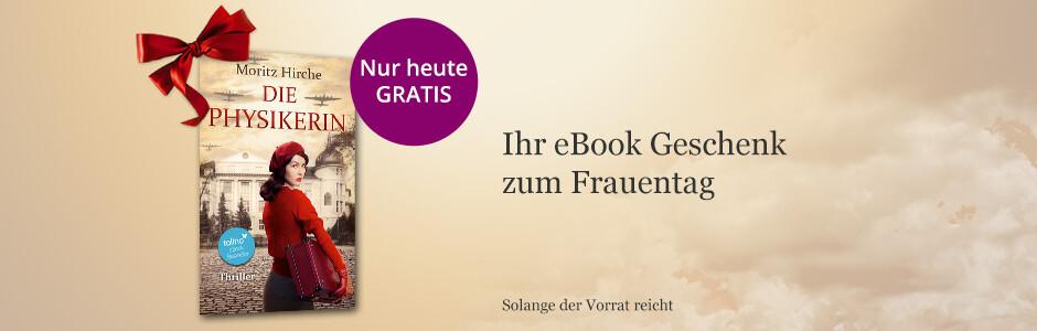 Die Physikerin von Moritz Hirche - Ihr GRATIS eBook zum Frauentag bei eBook.de
